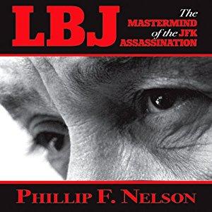MWN Episode 044 – LBJ Mastermind of the JFK Assassination