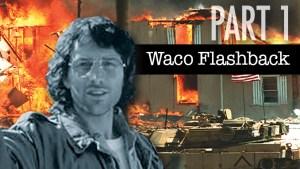 The Waco Massacre (Part 1 of 4)