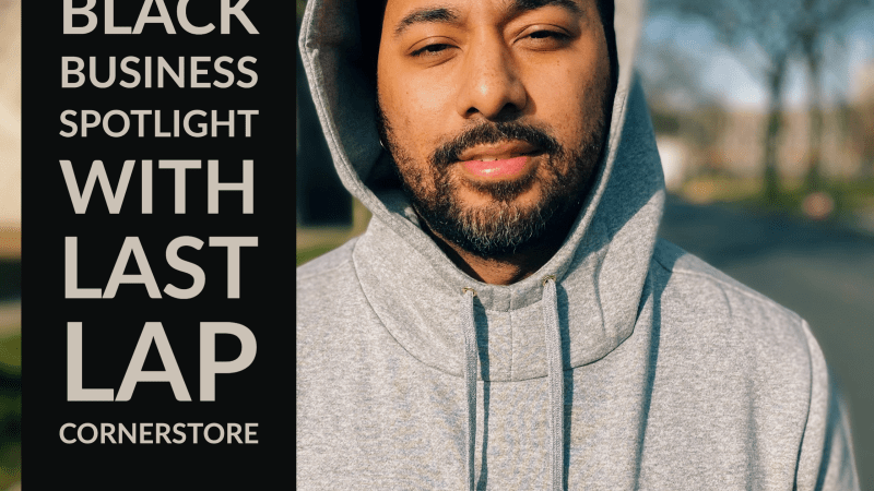 Black Business Spotlight with Ian Gonzalez, Last Lap Cornerstore