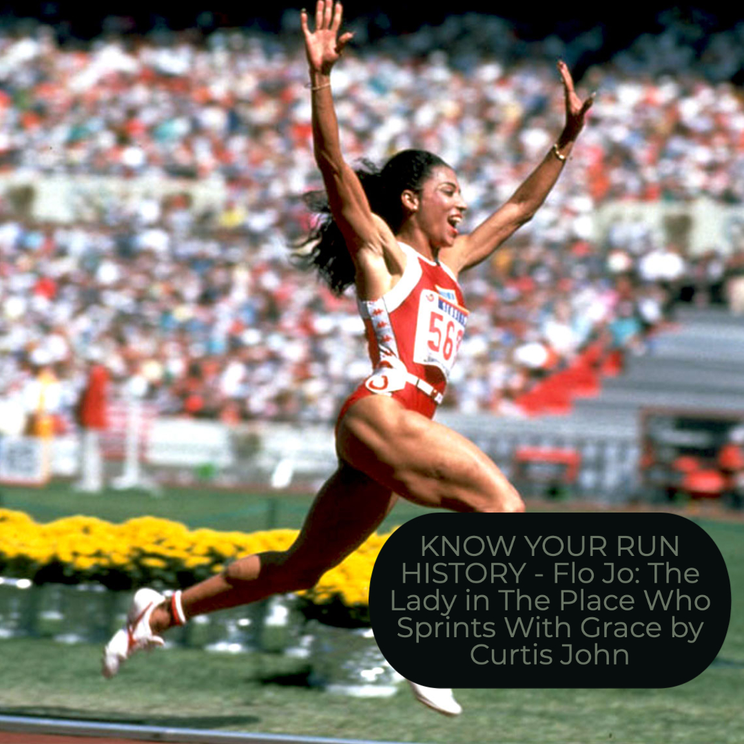 KNOW YOUR RUN HISTORY – Flo Jo: The Lady in The Place Who Sprints With Grace