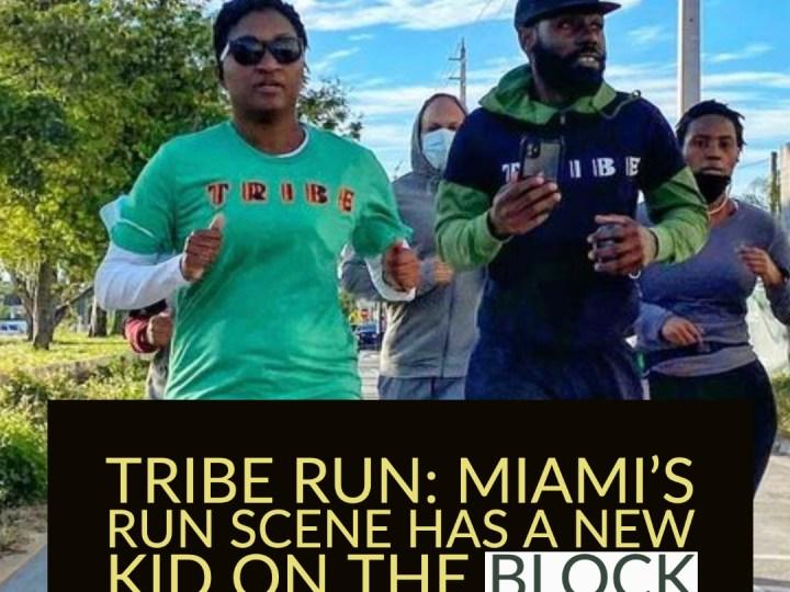 TRiBe RuN: Miami's run scene has a new kid on the block