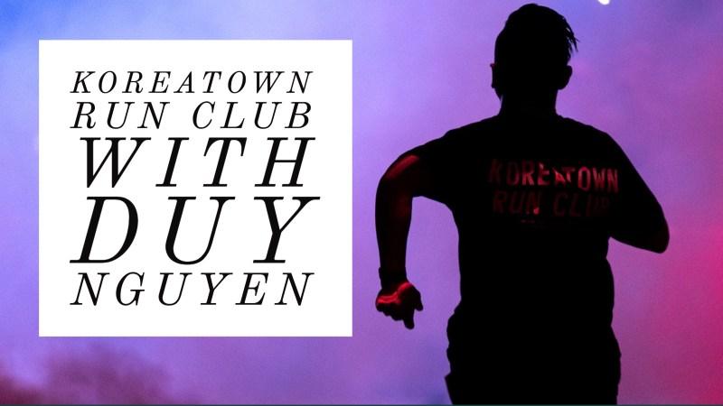 Koreatown Run Club with Duy Nguyen