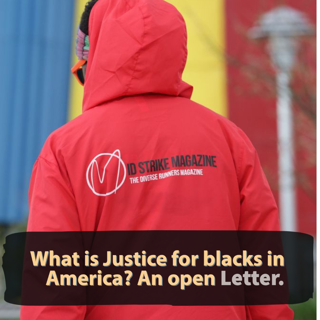 What is Justice for Blacks in America? An open letter.