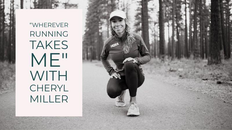 """Since running found me I go wherever it takes me"" Cheryl Miller"