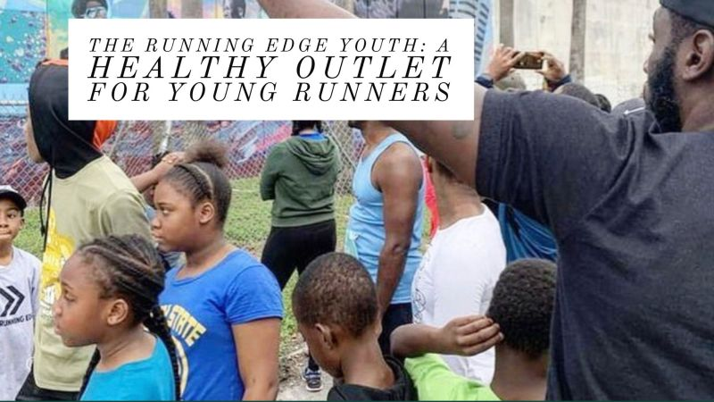 The Running Edge Youth : A Healthy Outlet for Young Runners