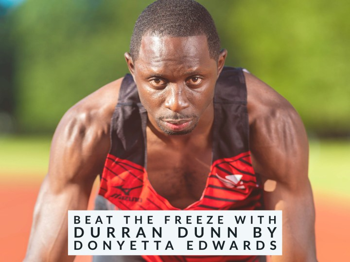 Beat The Freeze With Durran Dunn