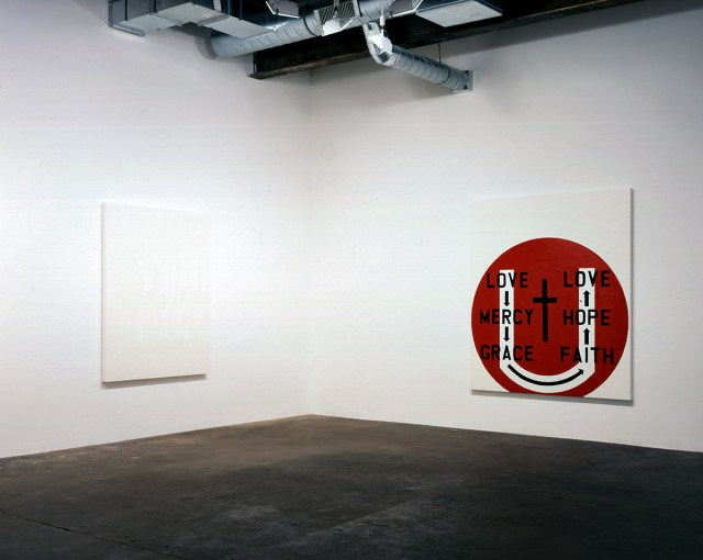 Safety Club, installation view. Left: You Art Fuckers, 2006. Oil on canvas. 66 x 54. Right: Love Mercy Grace Faith Hope Love, 2006. Oil on canvas. 78 x 66 inches.