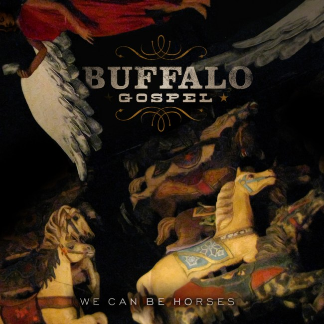 buffalo_gospel_we_can_be_horses