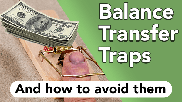 Balance Transfer Traps and how to avoid them