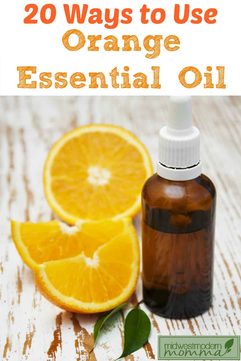 20 Orange Essential Oil Uses Using Essential Oils For A