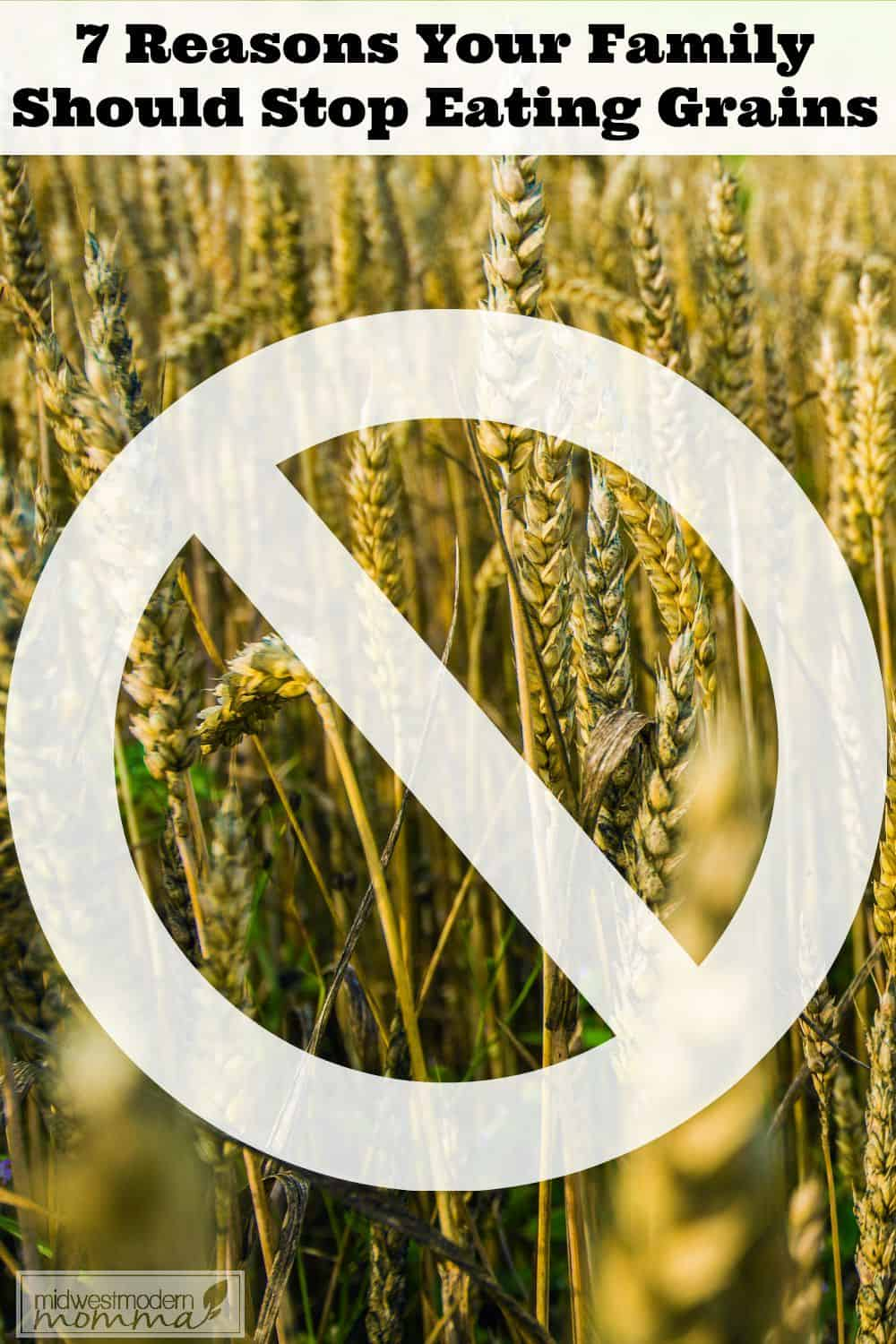 7 Reasons Not to Eat Grains