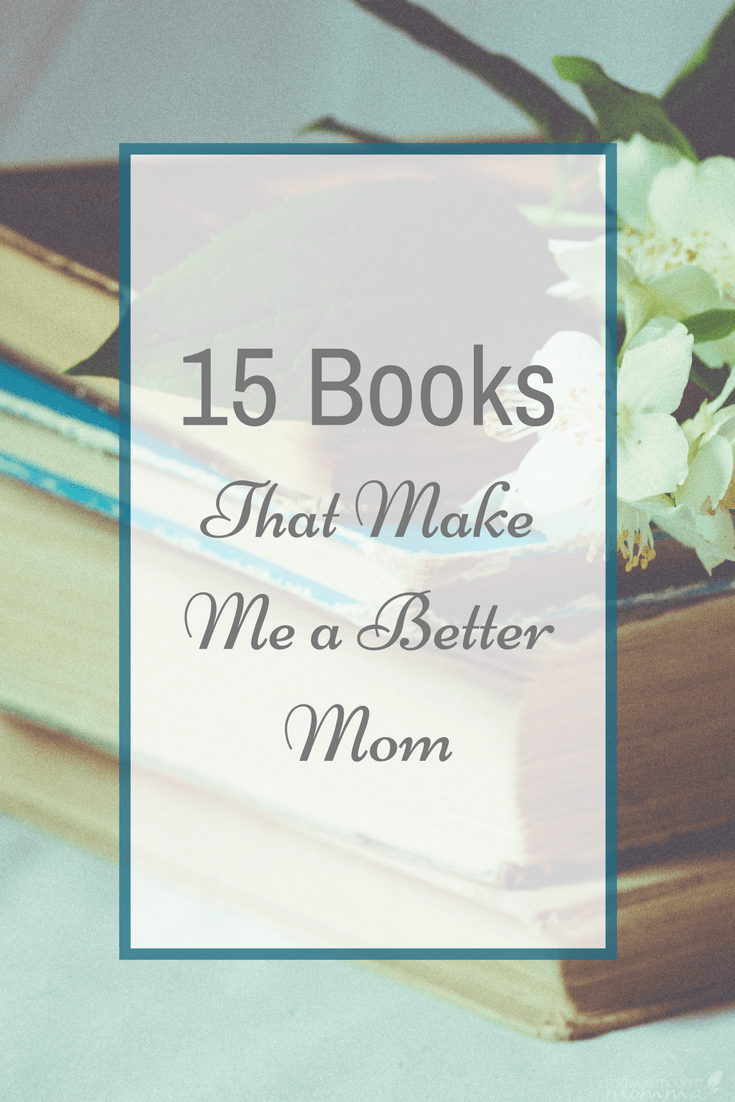 15 books that help me be a better mom