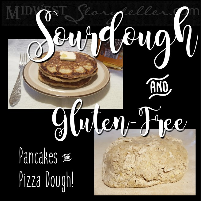 Sourdough & Gluten-free Pancakes & Pizza Dough www.midweststoryteller.com