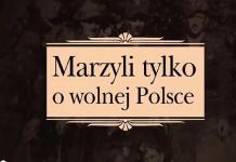 marzyli-tylko-o-wolnej-polsce-film