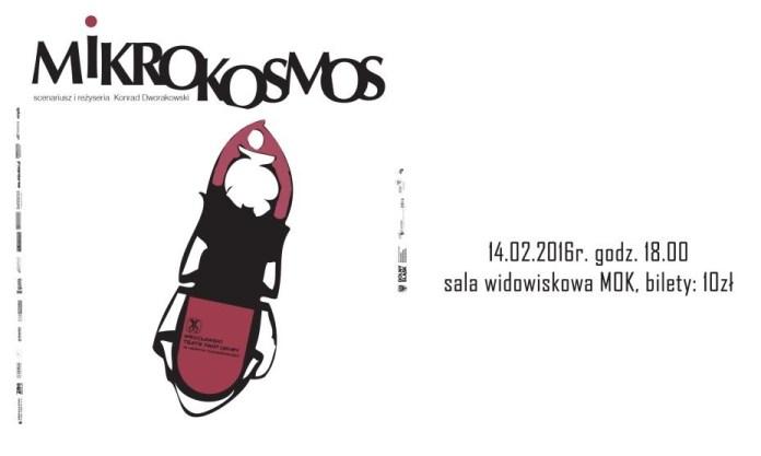 2016-02-09 Mikrokosmos plakat spektakl MOK