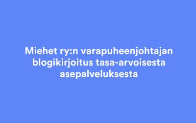 Suomalainen asevelvollisuus sotii tasa-arvoa vastaan ja se tulee uudistaa