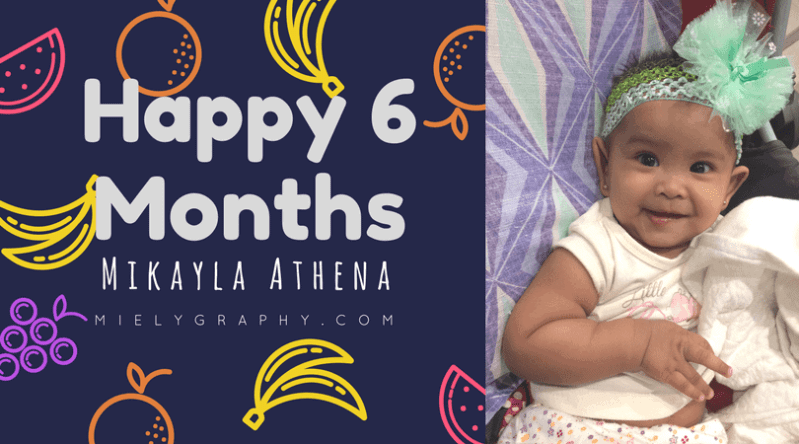 Happy 6 Months Mikayla Athena