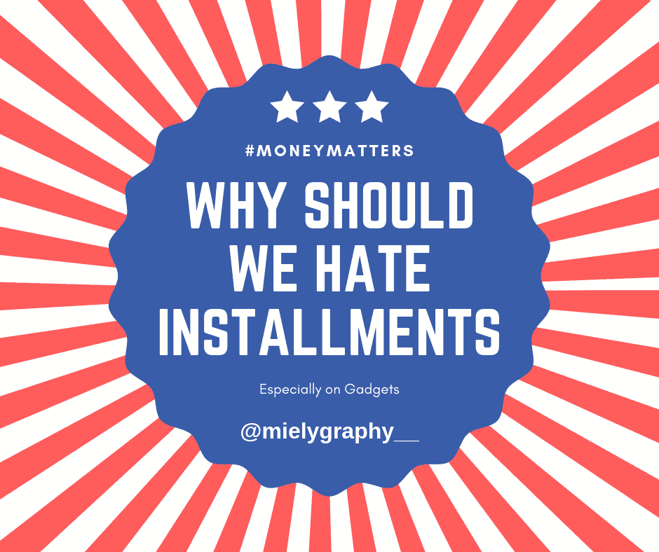 Why Should we hate installments
