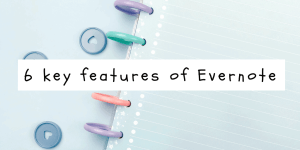 6 key features of evernote