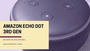 REVIEW: Amazon Echo Dot 3rd Generation from Lazada Philippines