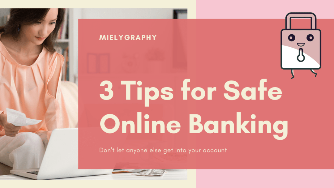 3 Password Tips to Keep Your Online Bank Accounts Safe
