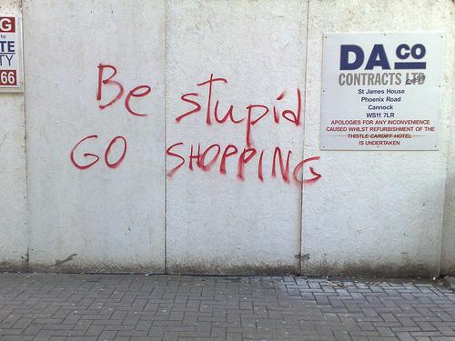 Be Stupid - Go Shopping