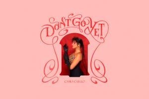 """Camila Cabello regresa con """"Don't Go Yet"""" parte de su tercer álbum """"Familia"""""""