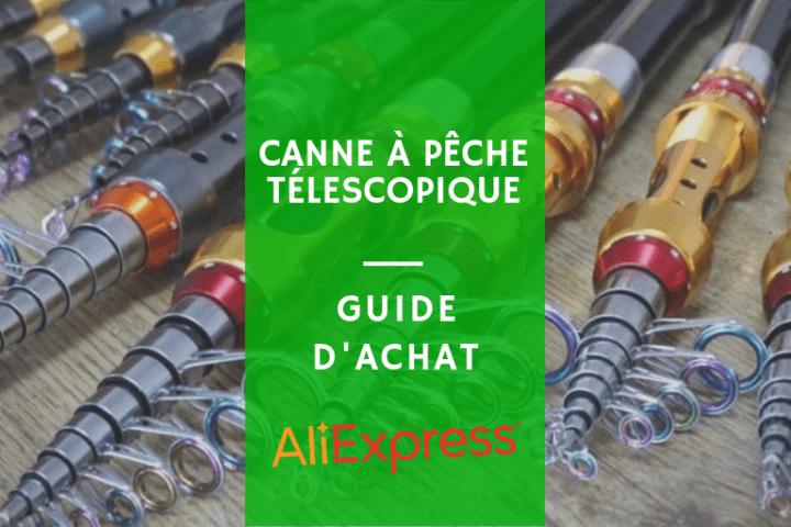 3 cannes à pêche AliExpress Télescopiques guide dachat et avis