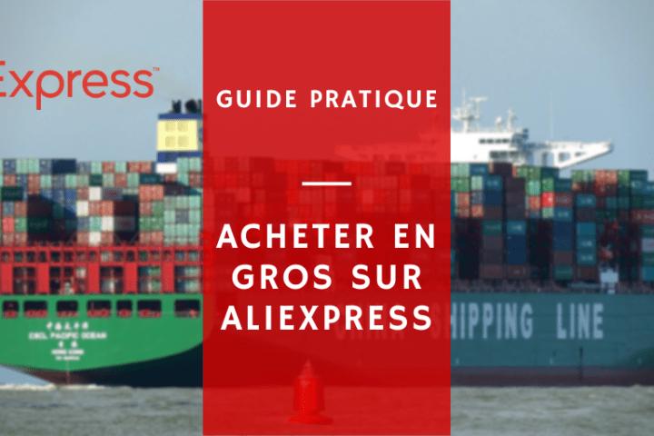 achter de gros volumes sur AliExpress et avoir des réductions