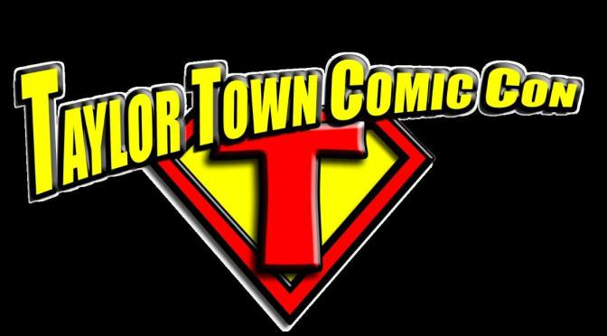 TAYLOR TOWN COMIC CON The Big One