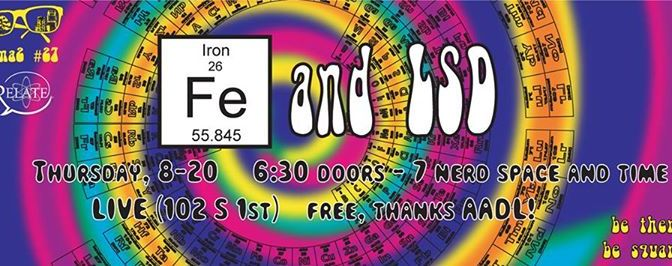 Nerd Nite Ann Arbor Fe and LSD