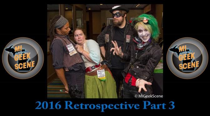 MIGeekScene 2016 Retrospective Part 3