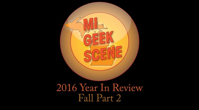 2016 Year in Review Fall Part 2 (Yes, I know it's 2017)