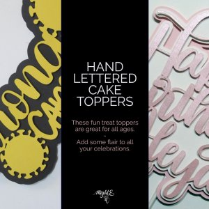 A Hand Lettered Cake Topper