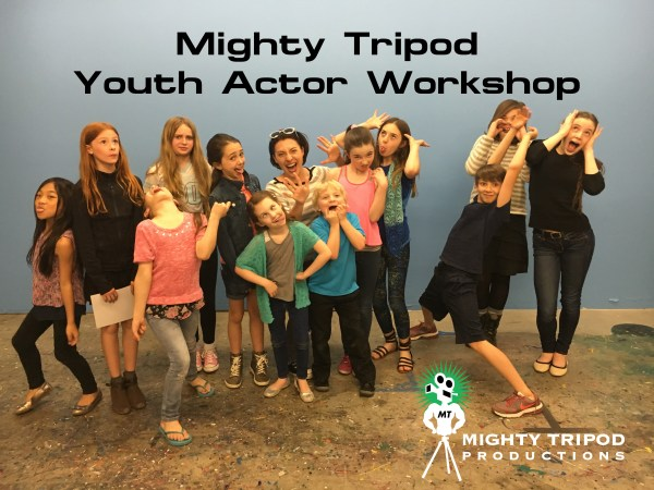 Mighty Monday Youth Workshop Scene Study Tripod