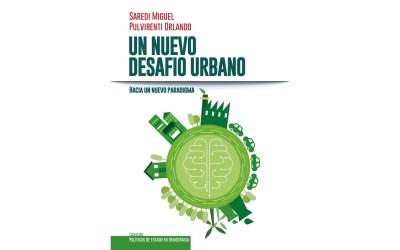 Miguel Saredi y Orlando Pulvirenti presentarán su libro «Un Nuevo Desafío Urbano»
