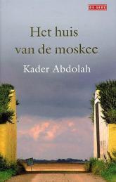Kader Abdolah - Het huis van de moskee
