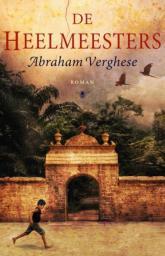 Abraham Verghese - De heelmeesters