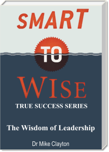 The Wisdom of Leadership by Mike Clayton