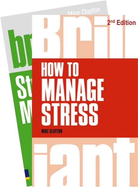 How to Manage Stress - 2nd Edition of Brilliant Stress Management