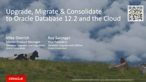 Upgrade, Migrate, Consolidate to Oracle 12.2