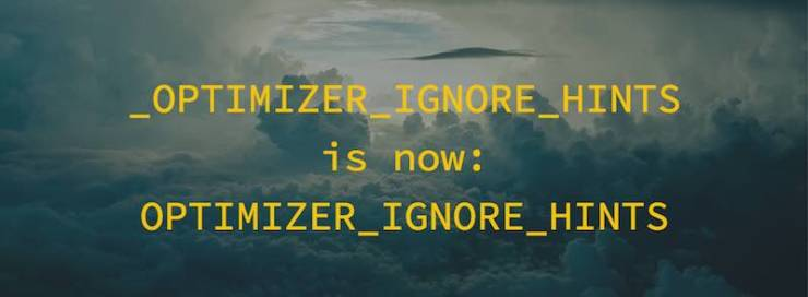_optimizer_ignore_hints is now optimizer_ignore_hints
