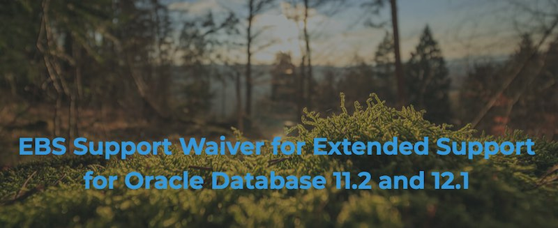 Extended Support Fee waived for EBS customers for Oracle 12.1 and 11.2
