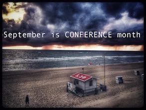September is CONFERENCE month - back to reality
