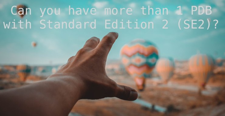 Can you have more than 1 PDB with Standard Edition 2 (SE2)?
