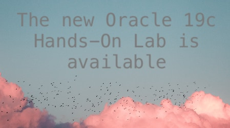 The new Oracle 19c Hands-On Lab is available