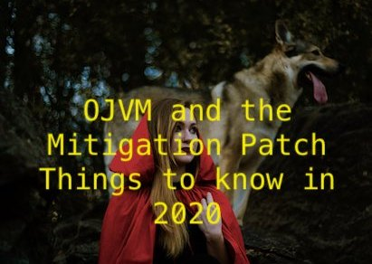 OJVM and the Mitigation Patch - Things to Know in 2020