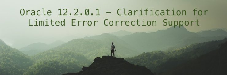 Oracle 12.2.0.1 - Clarification for Limited Error Correction Support