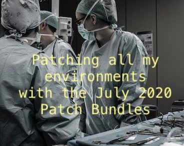Patching all my environments with the July 2020 Patch Bundles