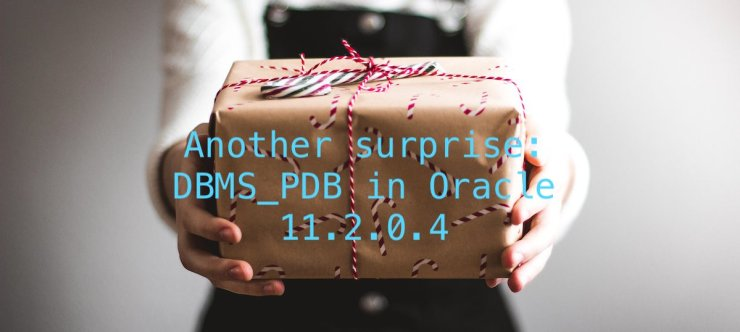 Another surprise: DBMS_PDB in Oracle 11.2.0.4